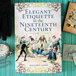Review: Elegant Etiquette in the Nineteenth Century