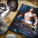Boektip: How To Cook The Victorian Way with Mrs. Crocombe